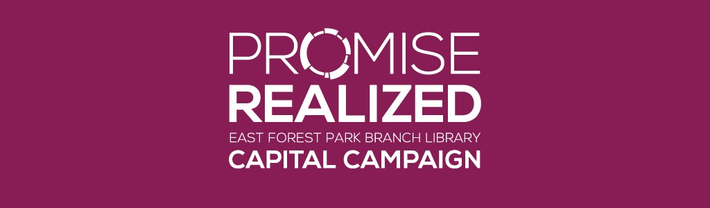 Promise Realized: East Forest Park Branch Library - Capital Campaign