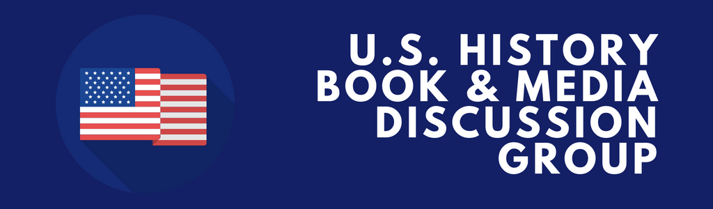 U.S. History Book and Media Discussion Group at Sixteen Acres