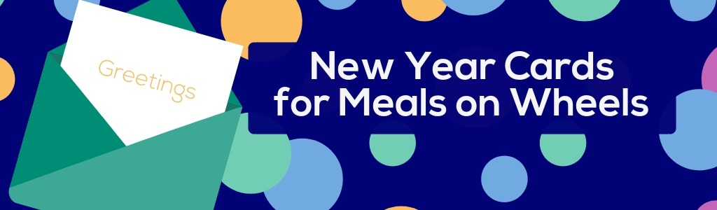 New Year Cards for Meals on Wheels – December 1-29