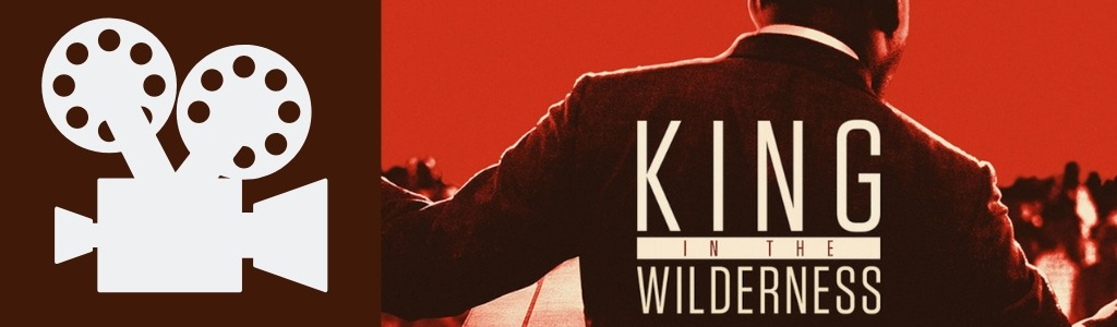 'King in the Wilderness' a Documentary