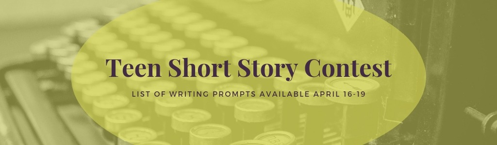 Teen Short Story Contest – April 16-19