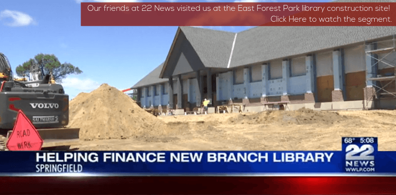 Our friends at 22 News visited us at the East Forest Park library construction site. Click Here to watch the segment.
