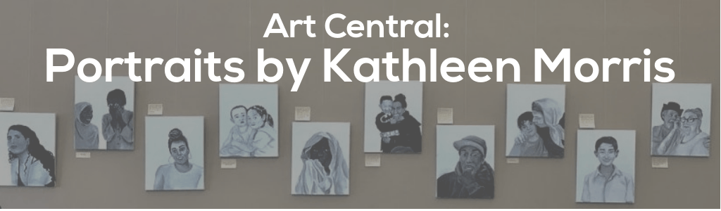 Art Central: Portraits by Kathleen Morris – May 1 – Jun 27