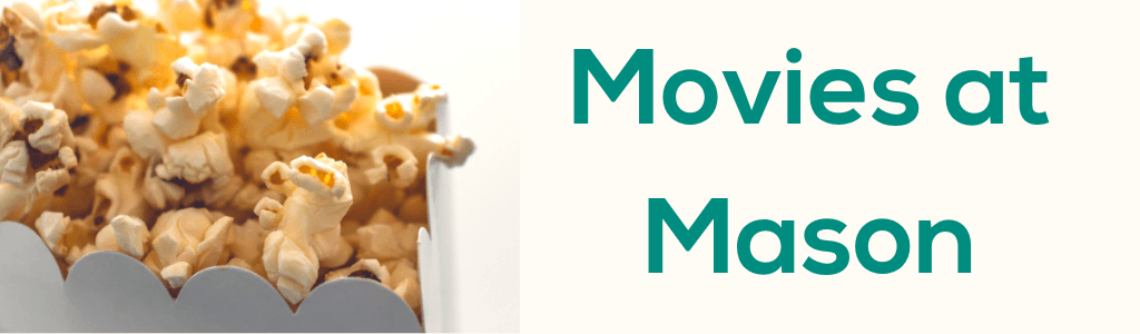 Movies at Mason – for Kids and Families