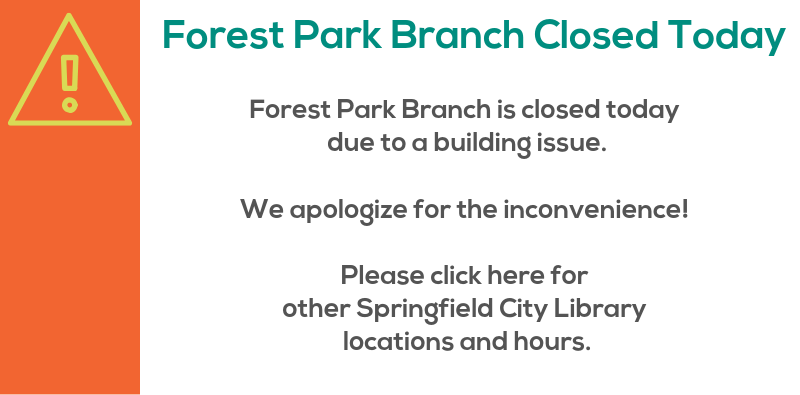 Forest Park Branch is Closed Today