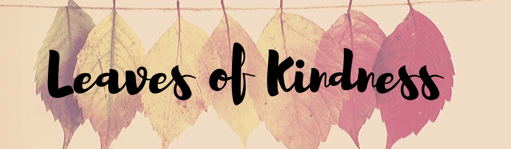 Leaves of Kindness