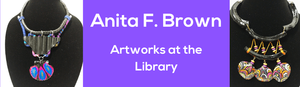 Artworks at the Library Jewelry by Anita F. Brown