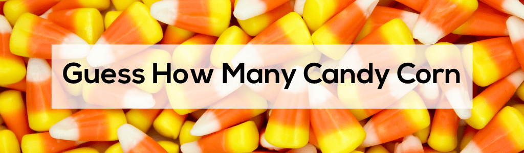 Guess How Many Candy Corn