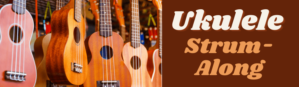 Ukulele Strum-Along – Online