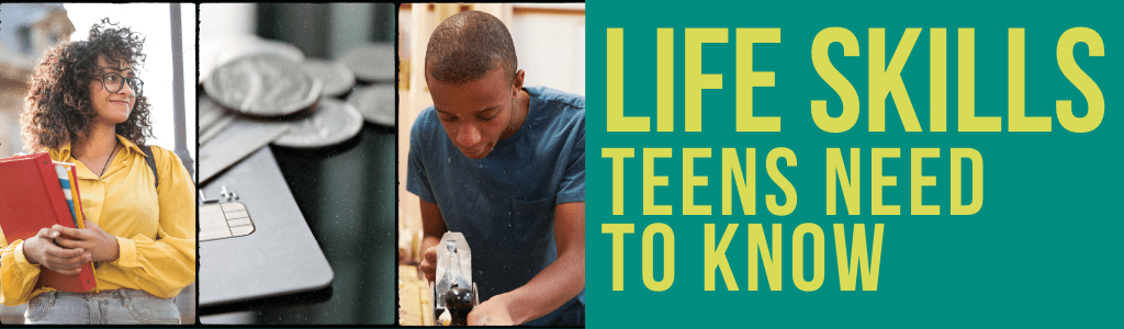 Life Skills Teens Need To Know