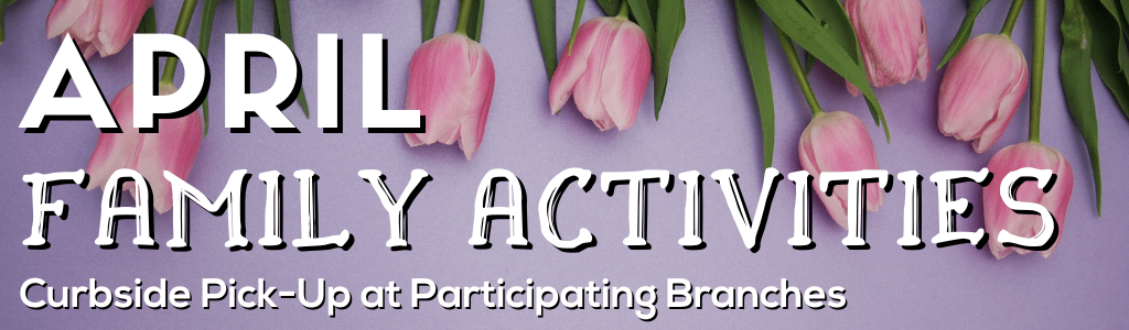 April Family Activities Header