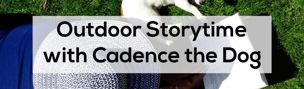Outdoor Storytime with Cadence the Dog