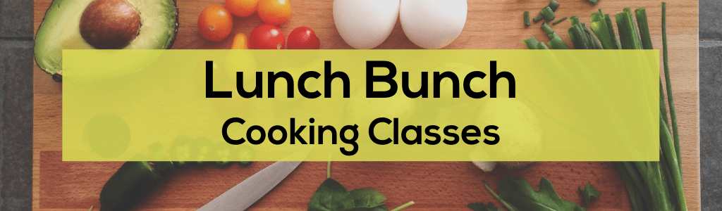 Lunch Bunch Cooking Classes