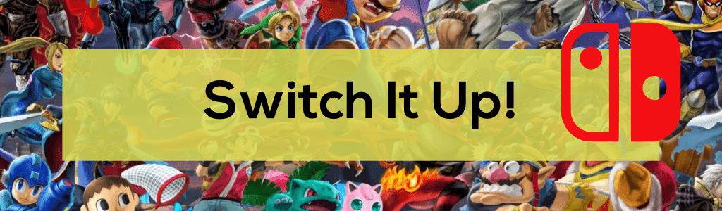 Switch It Up! – November 9 and 12